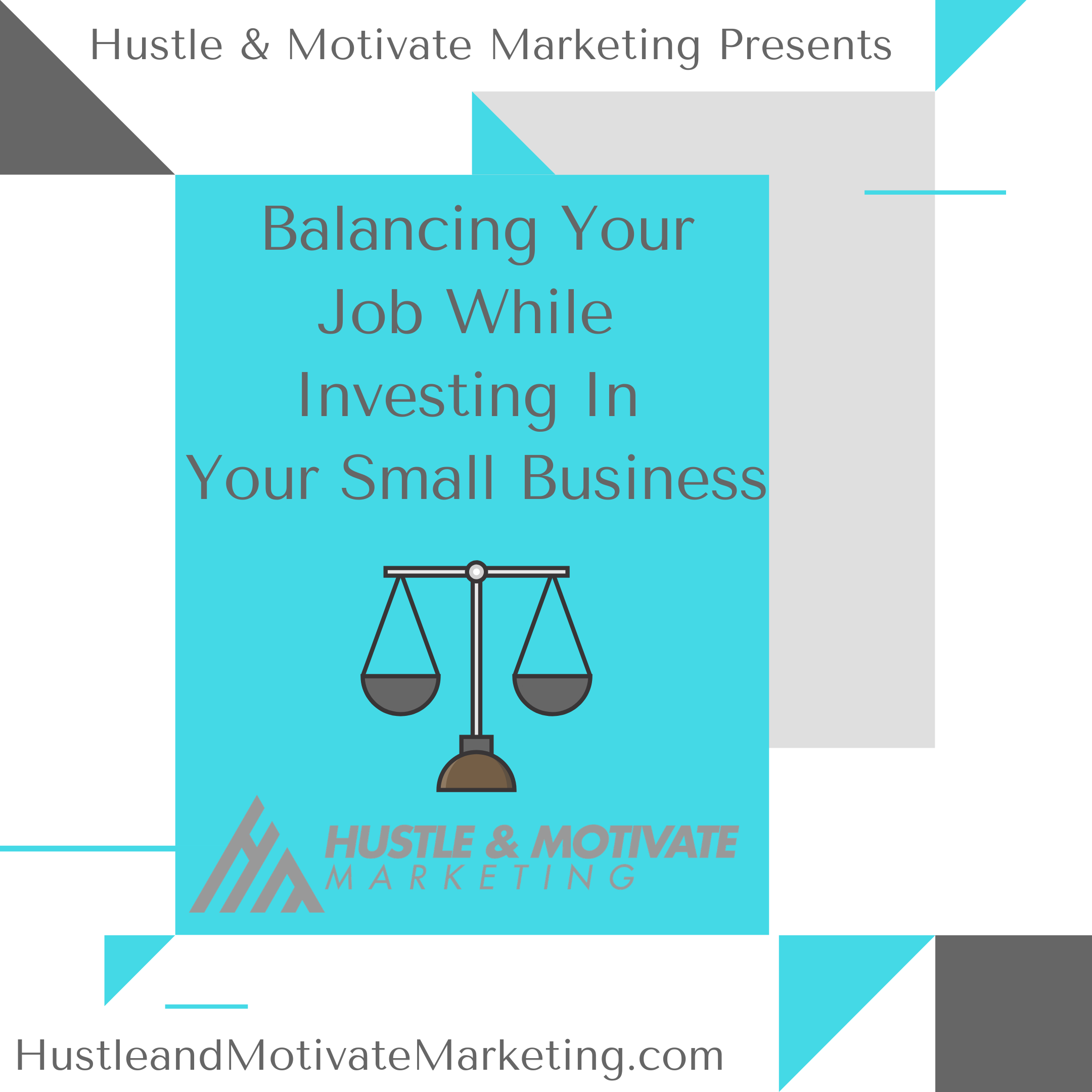 Balancing Your Job While Investing In Your Small Business