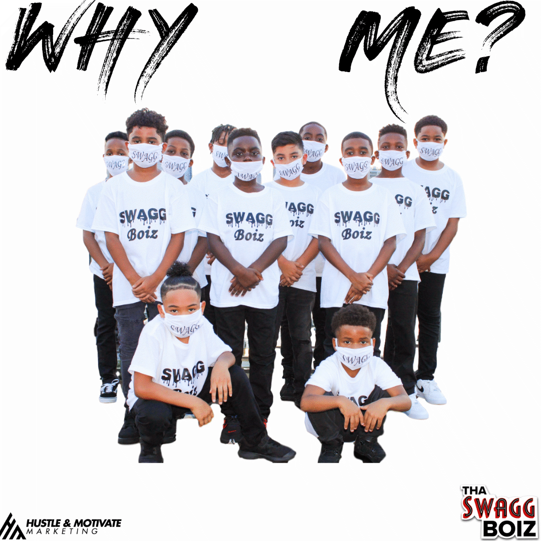 "Hustle and Motivate Marketing Presents ""Why Me"" featuring Swagg Boiz"