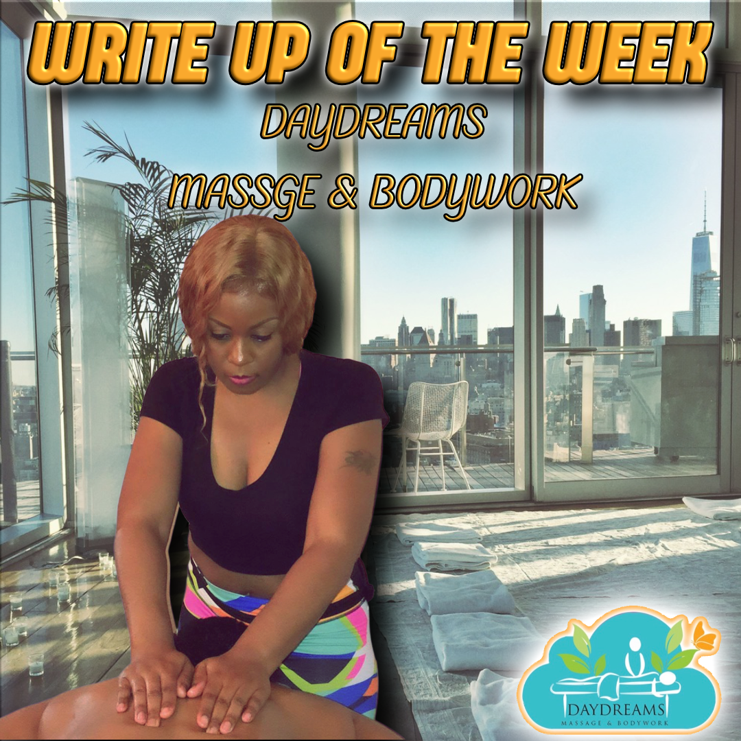 Write Up Of The Week Featuring Daydreams Massage & Bodywork