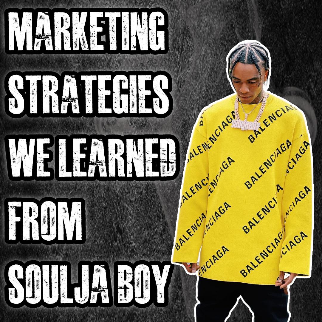 Marketing Strategies We Learned From Soulja Boy